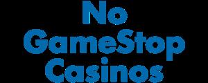 No GameStop Casinos