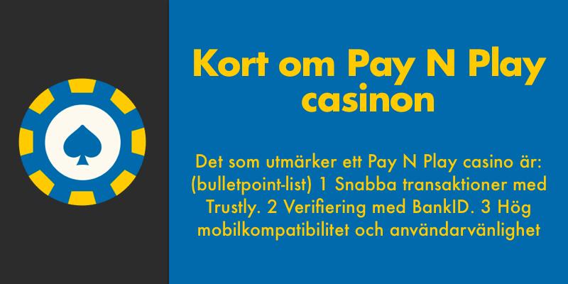 3 saker som definierar pay n play casinon